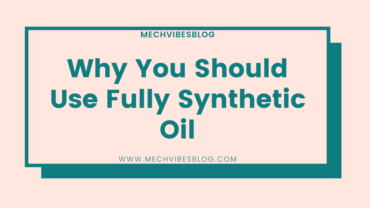 Why-you-should-use-fully-synthetic-oil