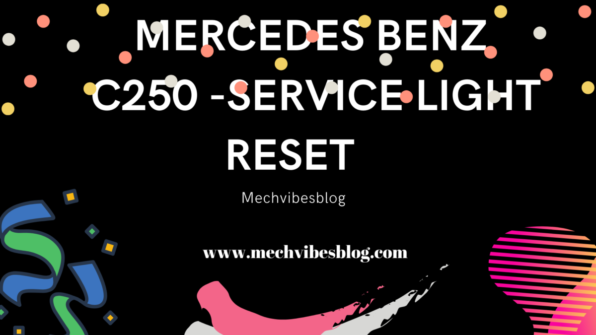 MERCEDES-BENZ-C250 -SERVICE-LIGHT-RESET