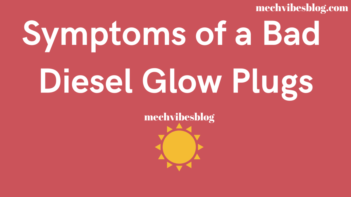 Symptoms-of-a-bad-diesel-glow-Plugs