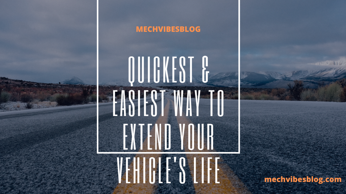quickest-&-easiest-Way-to-extend-your-vehicle-life